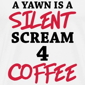 A yawn is a silent scream for coffee Koszulki - Koszulka męska Premium