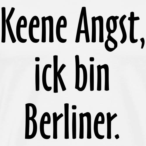 Keene Angst, ick bin Berliner. - Berlin Spruch