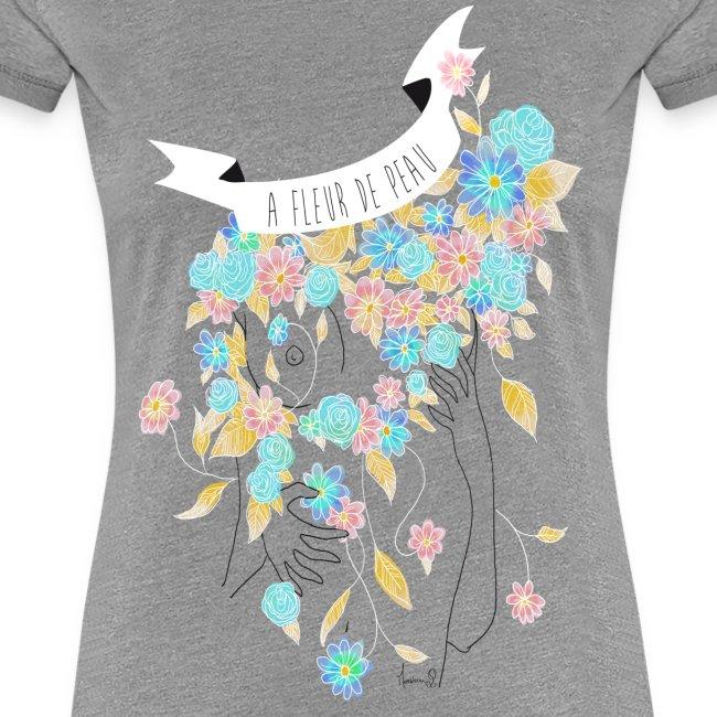 A fleur de peau (T-shirt Femme)