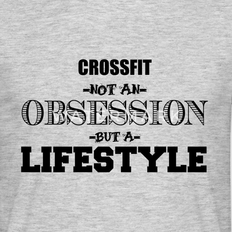 Crossfit not an obsession but a lifestyle - Men's T-Shirt