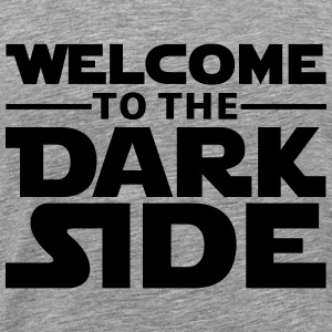 Welcome to the dark side T-shirts - Mannen Premium T-shirt