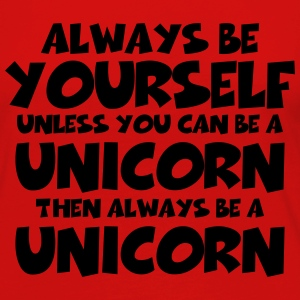 Always be a yourself, unless you can be a unicorn Long Sleeve Shirts - Women's Premium Longsleeve Shirt