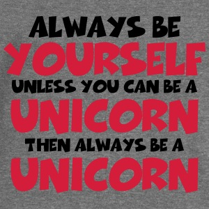 Always be a yourself, unless you can be a unicorn Hoodies & Sweatshirts - Women's Boat Neck Long Sleeve Top