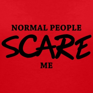 Normal people scare me T-Shirts - Women's V-Neck T-Shirt
