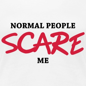 Normal people scare me T-shirts - Premium-T-shirt dam