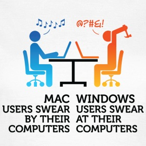 Mac users swear by their computers T-Shirts - Women's T-Shirt
