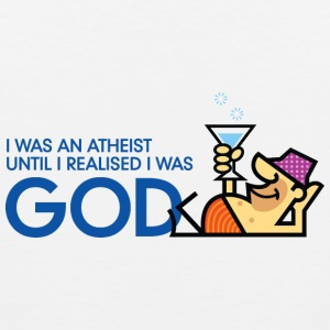I was an atheist until I realized that I am God Tank Tops - Men's Premium Tank Top