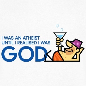 I was an atheist until I realized that I am God T-Shirts - Men's V-Neck T-Shirt