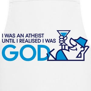 I was an atheist until I realized that I am God  Aprons - Cooking Apron