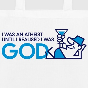 I was an atheist until I realized that I am God Bags & Backpacks - EarthPositive Tote Bag