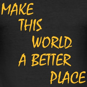 make this world a better place T-skjorter - Slim Fit T-skjorte for menn