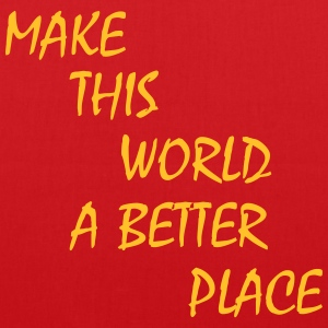 make this world a better place Väskor & ryggsäckar - Tygväska