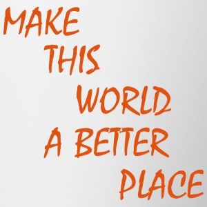 make this world a better place Mugs & Drinkware - Contrasting Mug