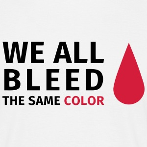 We are all bleed the same color Tee shirts - T-shirt Homme