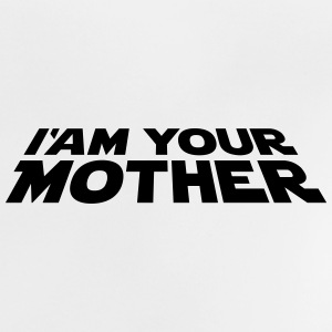 I'am your mother Shirts - Baby T-Shirt