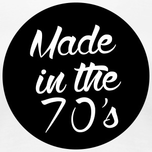 Made in the 70s T-Shirts - Women's Premium T-Shirt