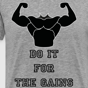 DO IT FOR THE GAINS - Men's Premium T-Shirt