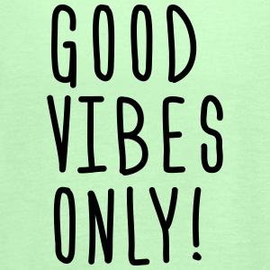 good vibes only Tops - Women's Tank Top by Bella