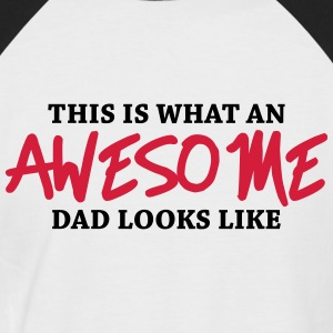This is what an awesome dad looks like T-Shirts - Männer Baseball-T-Shirt