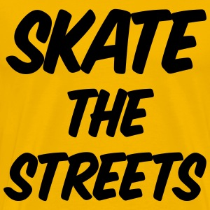 skate the streets Tee shirts - T-shirt Premium Homme