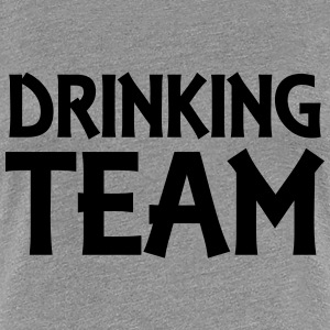 Drinking Team T-Shirts - Women's Premium T-Shirt