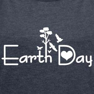 Earth day typo Women's T-shirt with rolled up sl - Women's T-shirt with rolled up sleeves