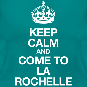 Keep calm and come to La Rochelle - T-shirt Femme