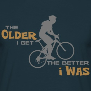 Bike Cycling Bicycle The Older I Get - Men's T-Shirt