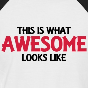 This is what awesome looks like T-shirts - Mannen baseballshirt korte mouw