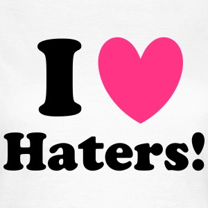 Haters T-Shirts - Women's T-Shirt