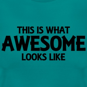 This is what awesome looks like T-Shirts - Frauen T-Shirt