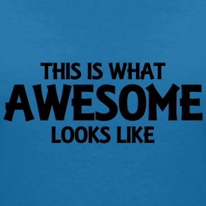 This is what awesome looks like T-shirts - T-shirt med v-ringning dam