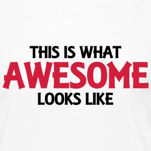 This is what awesome looks like Langarmshirts - Frauen Premium Langarmshirt