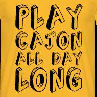 Motiv ~ Play Cajon all day long! Shirt (Herren)