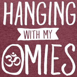 Hanging With My Omies T-Shirts - Women's T-shirt with rolled up sleeves