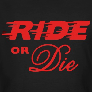 Ride or die speed Tee shirts - T-shirt bio Homme