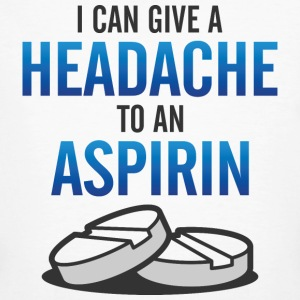 I even give aspirin a headache! T-Shirts - Men's Organic T-shirt