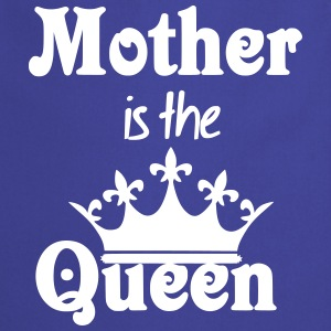 Mother is the Queen  Aprons - Cooking Apron