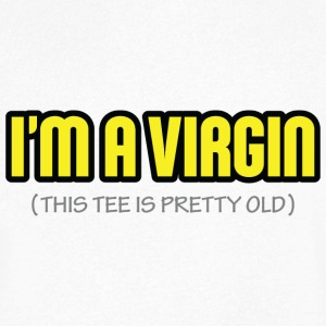 I m a virgin. This t-shirt is old. T-Shirts - Men's V-Neck T-Shirt