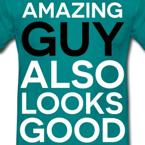 Amazing guy looks good T-Shirts - Men's T-Shirt