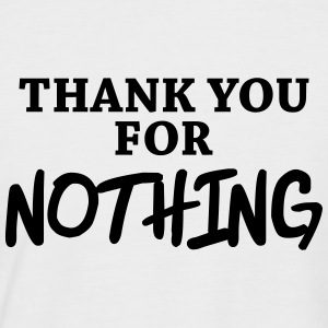 Thank you for nothing T-Shirts - Men's Baseball T-Shirt