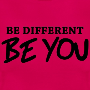 Be different - Be YOU! T-Shirts - Frauen T-Shirt