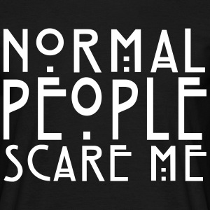 Normal People Scare Me - KOLESON COUTURE  - Männer T-Shirt