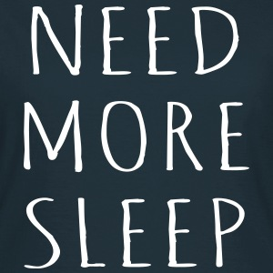 Need More Sleep - KOLESON COUTURE - T-shirt Femme