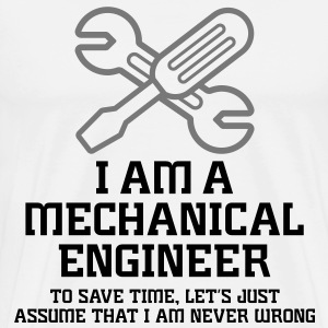 I am an engineer and I m always right! T-Shirts - Men's Premium T-Shirt
