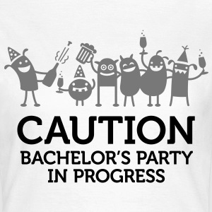 Caution: Bachelor party in progress T-Shirts - Women's T-Shirt