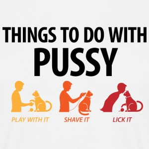 Things that you can do with a pussy. T-Shirts - Men's T-Shirt
