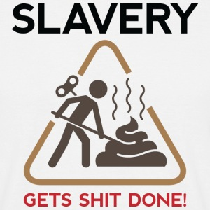 Slavery has always been very productive! T-Shirts - Men's T-Shirt