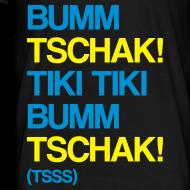 Motiv ~ Bumm Tschak! Shirt (Herren)