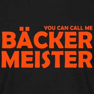 you can call me bäckermeister T-Shirts - Männer T-Shirt